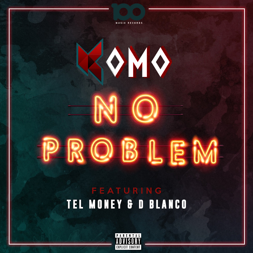 Komo - No Problem (Feat. Tel Money & D Blanco) OUT NOW