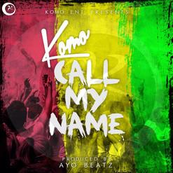 Komo - Call My Name (Artwork).jpg