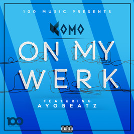 Komo - On My Werk (Feat. Ayo beatz)