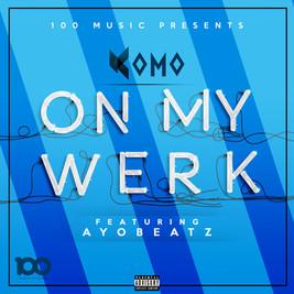 Komo - On My Werk (Feat. Ayo beatz)