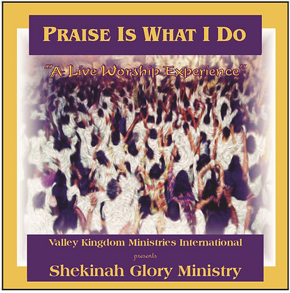 Praise Is What I Do