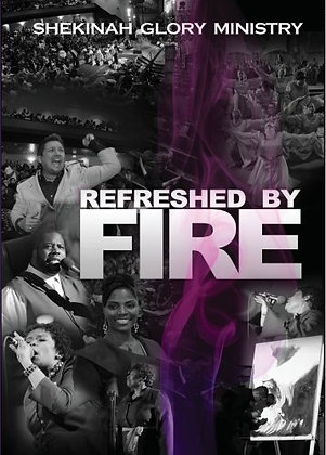 Shekinah Glory Ministry: Refreshed by Fire (DVD)