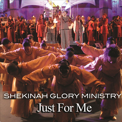 Shekinah Glory Ministry Just For Me- Single