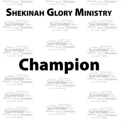 Shekinah Glory Ministry Champion Single