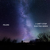 FELONI - I CAN'T STOP ELECTRO REMIX