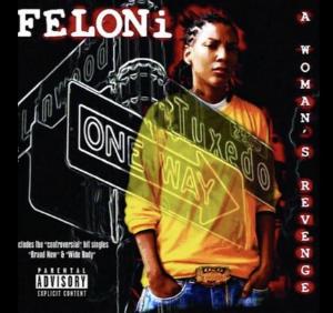 "FELONI | DEBUT ALBUM: ""A WOMAN'S REVENGE"" Full Album Available on iTunes & Apple Music only!"