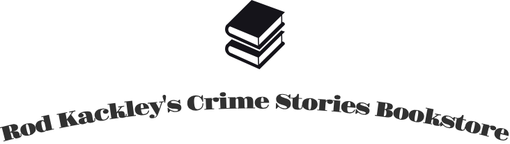 Rod Kackley's Crime Stories Bookstore