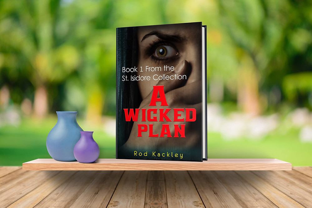 A Wicked Plan Book 1 From the St. Isidore Collection