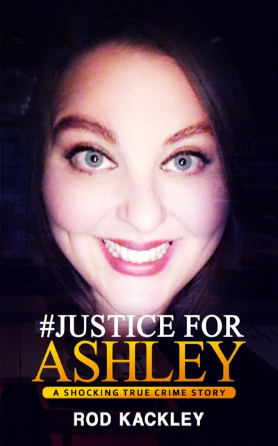 #Justice For Ashley: A Shocking True Crime Story