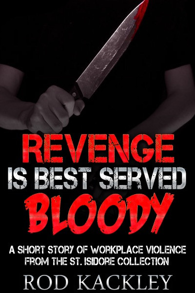 Revenge Is Best Served Bloody by Rod Kackley