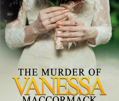 The Murder of Vanessa MacCormack: A Shocking True Crime Story