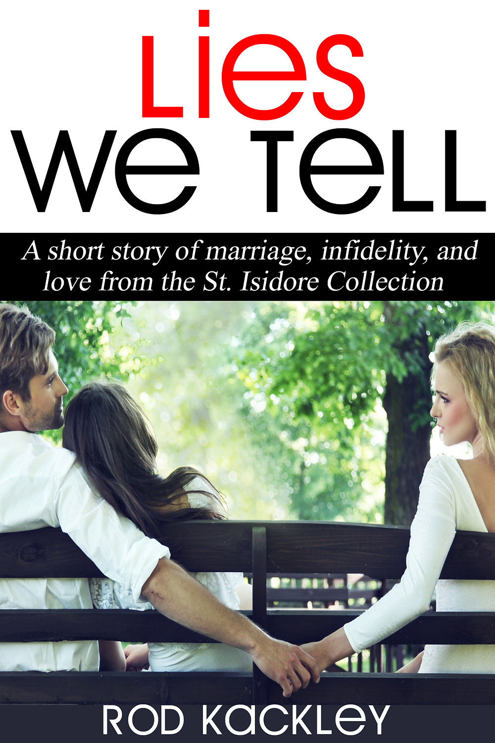 Lies We Tell by Rod Kackley