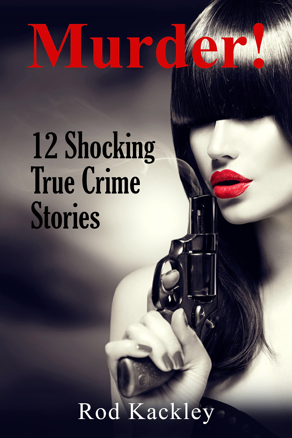 Let's Do Murder! 12 Shocking True Crime Stories