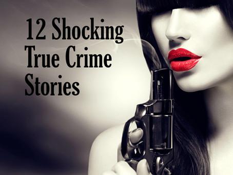 Murder! 12 Shocking True Crime Stories Only $9.95!
