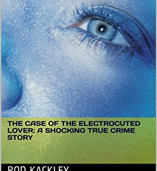 The Case of The Electrocuted Lover: A Shocking True Crime Story