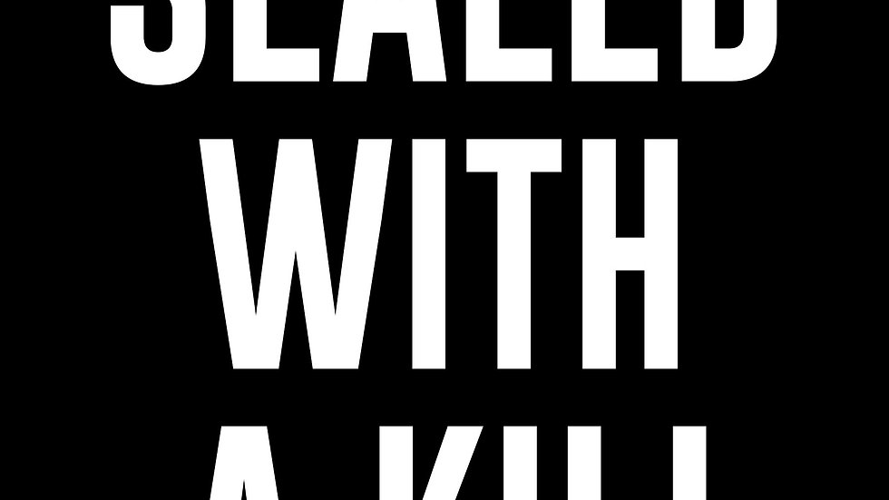 Sealed With A Kill: A Shocking True Crime Story