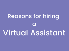 Reasons for hiring a Virtual Assistant