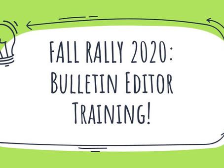 Fall Rally 2020: Bulletin Editor (Training)