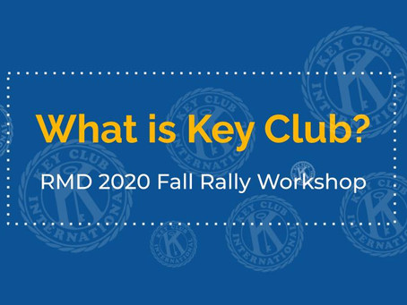 Fall Rally 2020: What is Key Club? (Workshop)