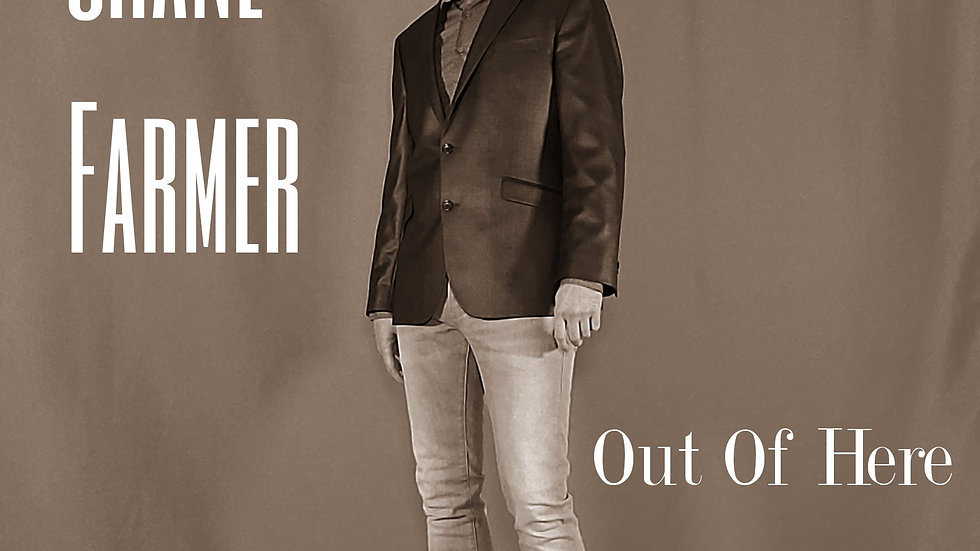 """Shane Farmer - """"Out Of Here"""""""