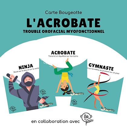 Carte Bougeotte x ORpair L'ACROBATE