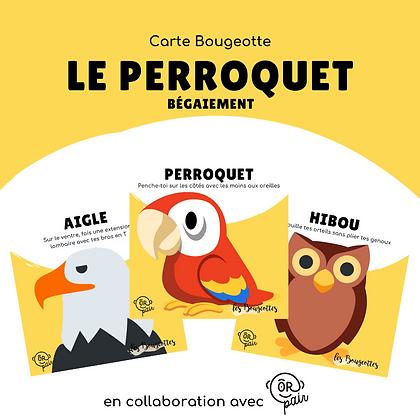 Carte Bougeotte x ORpair LE PERROQUET
