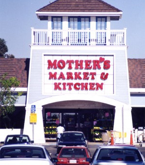 MOTHER'S MARKET, HUNTINGTON BEACH AND IRVINE