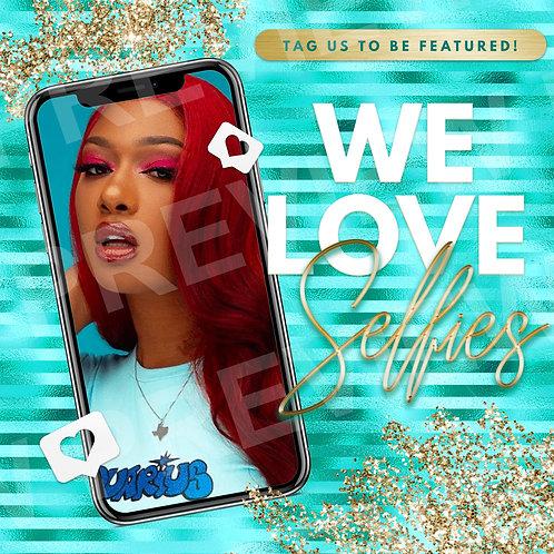 We Love Selfies PreMade Flyer - Teal