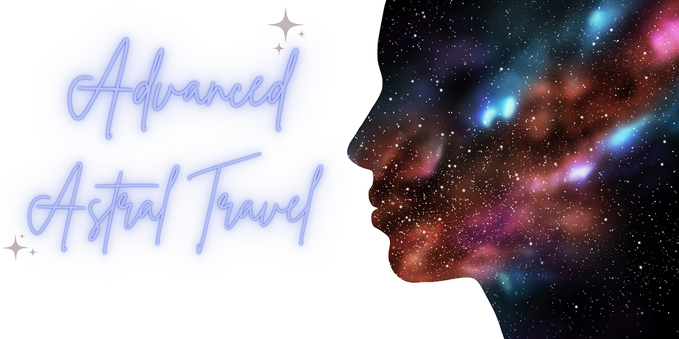 Advanced Astral Travel