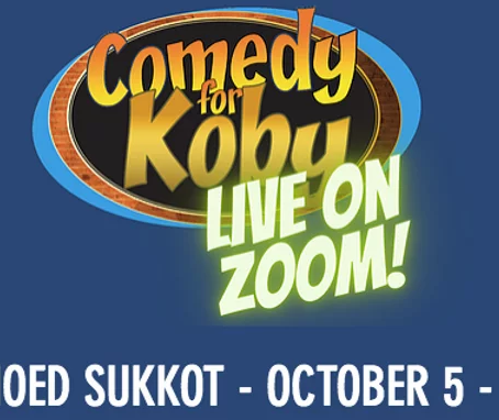 Have a Laugh this Sukkot! With Comedy for Koby in your Home!