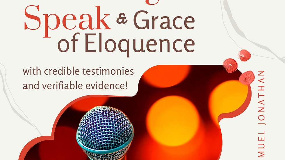 Anointing to Speak and Grace of Eloquence