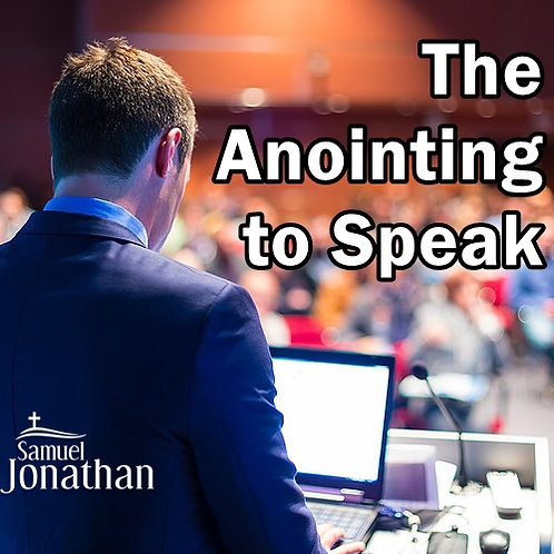 The Anointing to Speak and Grace of Eloquence