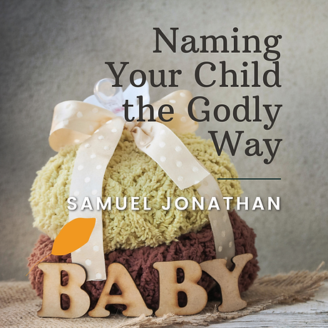Naming Your Child the Godly Way