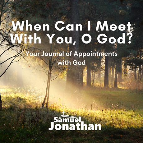 When Can I Meet With You, O God