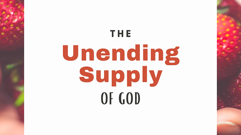 The Unending Supply of God
