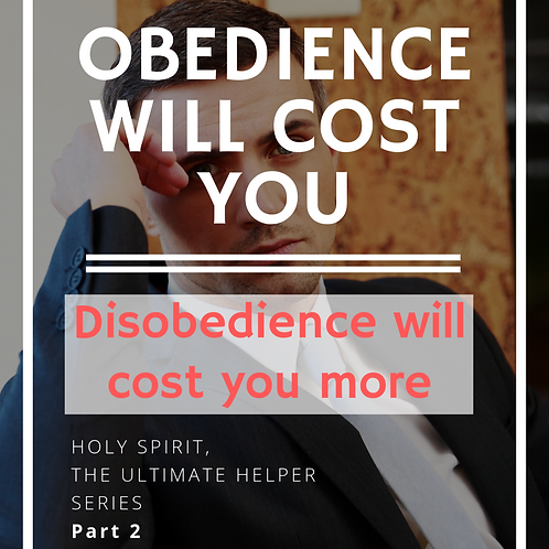 Obedience Will Cost You by Pastor Samuel Jonathan