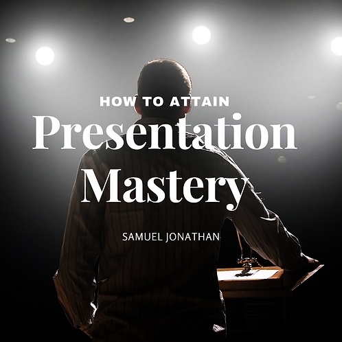 How to attain Presentation Mastery
