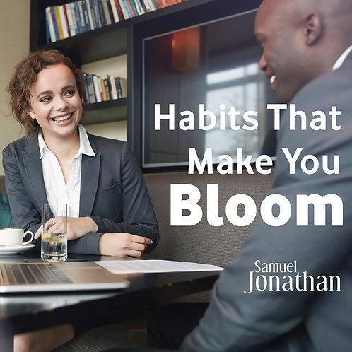 Habits That Make You Bloom