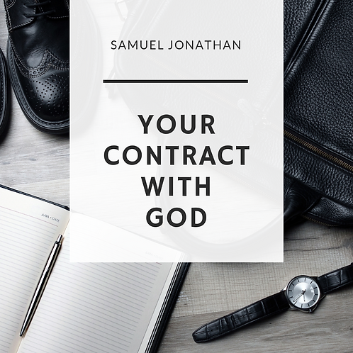 Your Contract with God by Pastor Samuel Jonathan