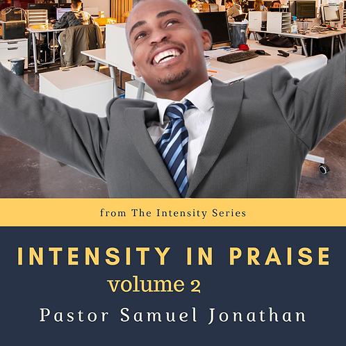 Intensity in Praise vol. 2 by Pastor Samuel Jonathan