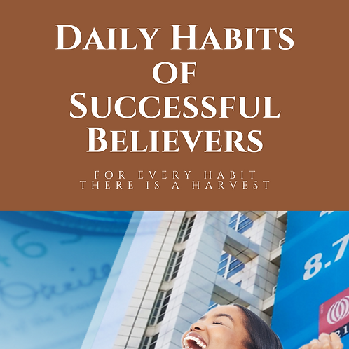 Daily Habits of Successful Believers
