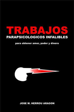 Trabajos Parapsicológicos Infalibles