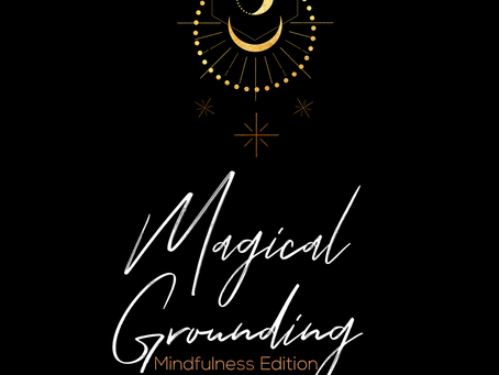 Magical Grounding - Mindfulness Edition