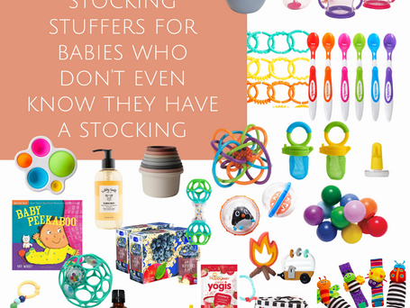 Stocking Stuffers for Babies Who Don't Even Know They Have a Stocking :)