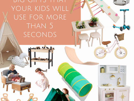 Big Gifts That Your Kids Will Play With for More than 5 Seconds