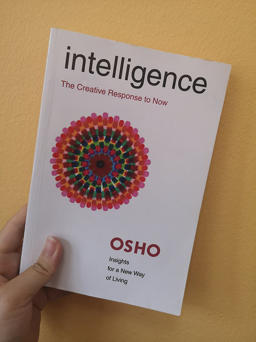 Intelligence: The Creative Response to Now by Osho