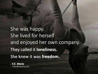 Loneliness vs. Freedom