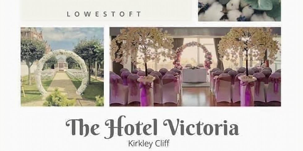THE LOVE AND LUXE WEDDING FAYRE - THE HOTEL VICTORIA LOWESTOFT SUFFOLK