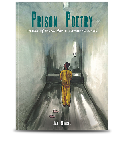 Prison Poetry: Peace of Mind for a Tortured Soul