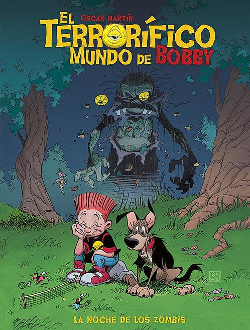 EL TERRORÍFICO MUNDO DE BOBBY- Nº1 La noche de los zombis.